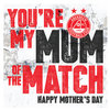 MUM OF THE MATCH CARD Thumbnail